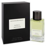Banana Republic Neroli Woods by Banana Republic Eau De Parfum Spray (Unisex) 2.5 oz Women